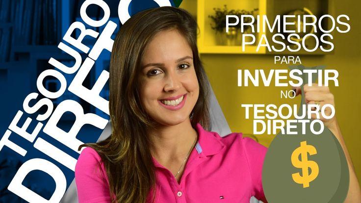 TESOURO DIRETO - Os primeiros passos para COMEÇAR A INVESTIR! #Ep1