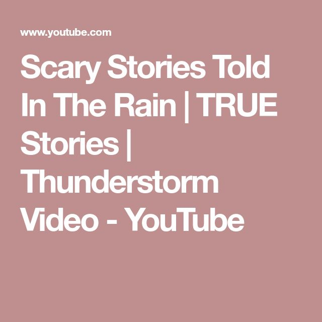 Scary Stories Told In The Rain | TRUE Stories | Thunderstorm Video - YouTube