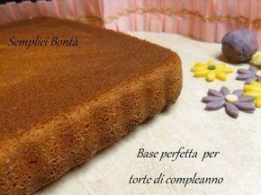 Base Perfetta per Torte di Compleanno Link ricetta --> http://blog.giallozafferano.it/semplicibonta/base-perfetta-per-torte-compleanno/