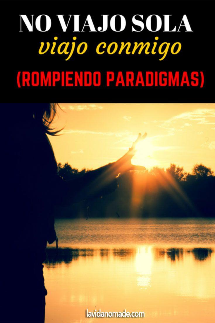 No viajo sola, viajo conmigo: rompiendo paradigmas