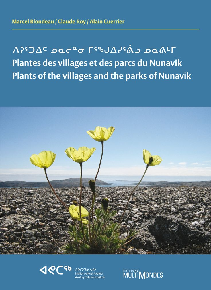 [Plants of the villages and the parks of Nunavik]  A field guide to Nunavik and the Parc National de la Gaspésie Created for the residents of Nunavik, for visitors to the North and for amateur and professional botanists, this guide includes illustrations of more than 400 plant species and provides precise information about their range in Nunavik's communities and parks,  in certain regions of Canada's eastern Arctic, and in the Parc de la Gaspésie, where the high peaks are home to...