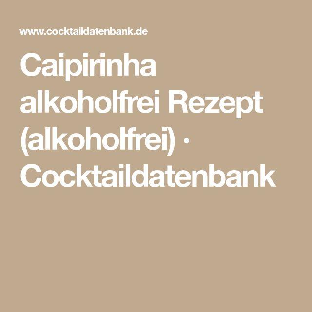 Caipirinha alkoholfrei Rezept (alkoholfrei) · Cocktaildatenbank
