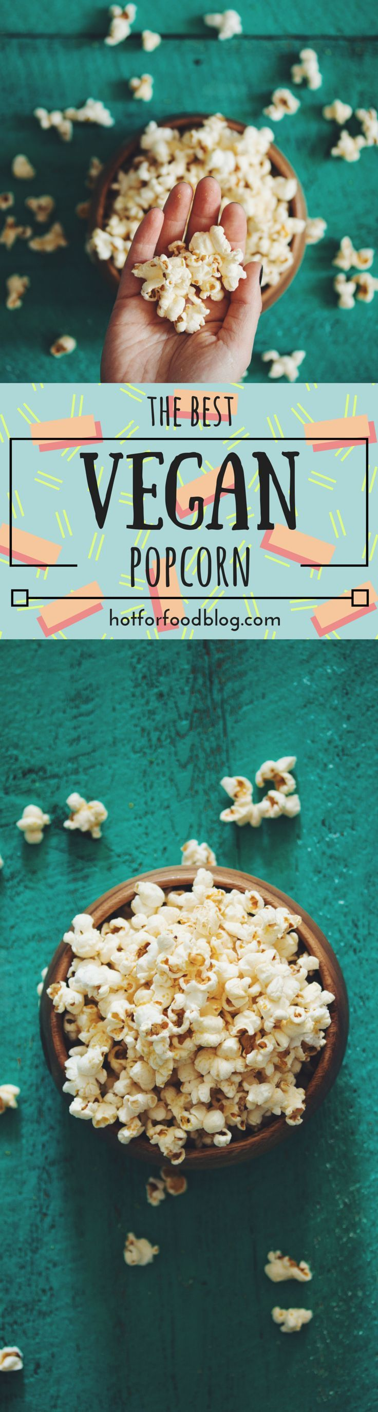 the best vegan popcorn | RECIPE on http://hotforfoodblog.com