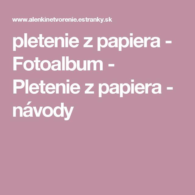 pletenie z papiera - Fotoalbum - Pletenie z papiera - návody