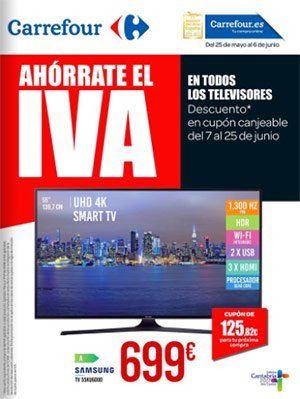 Ahórrate el IVA en televisores en Carrefour del 25 de mayo al 6 de junio -  Ahórrate el IVA en todos los televisores, descuento en un cupón canjeable del 7 al 25 de Junio. SAMSUNG TV 55KU6000 por 699€ y te dan el cupón del IVA de 125€ SAMSUNG TV 32J44500A poor 279€ y el cupón de regalo 50,22€ Televisores de las marcas Philips, Hisense, LG, Samsung, Sony Ver Catálogo de... #CatálogosCarrefour, #Catálogosonline  #Hisense, #LG, #Philips, #Samsung, #Sony Ver e