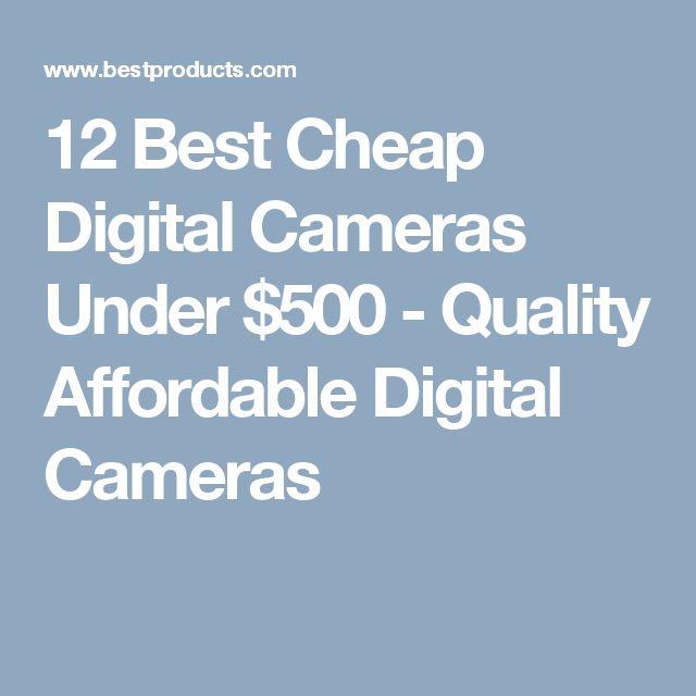 12 Best Cheap Digital Cameras Under $500 - Quality Affordable Digital Cameras