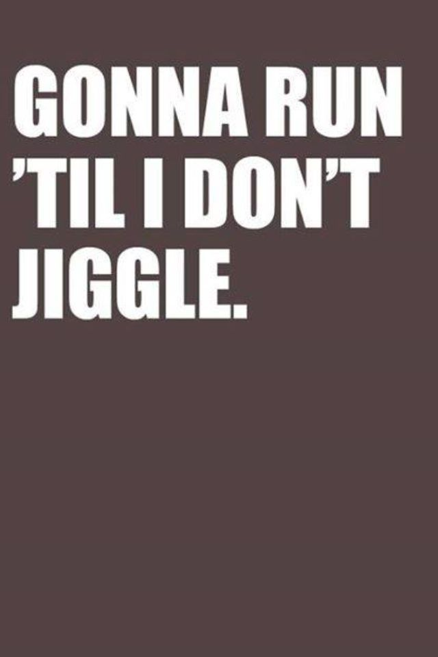 Yep, this is what I am going to start doing! Gonna, Have ta, Gotta, Gonna getta better body!! Jiggle free... well at least the mid section. I still need some jiggle in tha TnA regions!!! Lol ;P