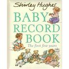 Baby Record Book: The First Five Years - Shirley Hughes
