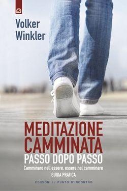 Volker Winkler, Meditazione camminata