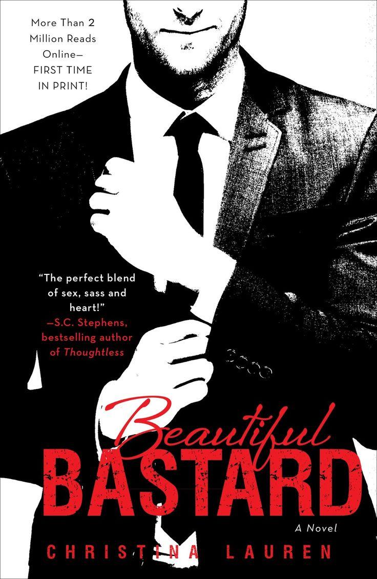 Beautiful Bastard: Un tipo odioso - Beautiful Bastard #1 (Christina Lauren) | El Ojo Lector