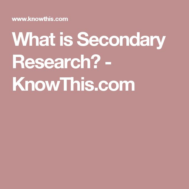 What is Secondary Research? - KnowThis.com