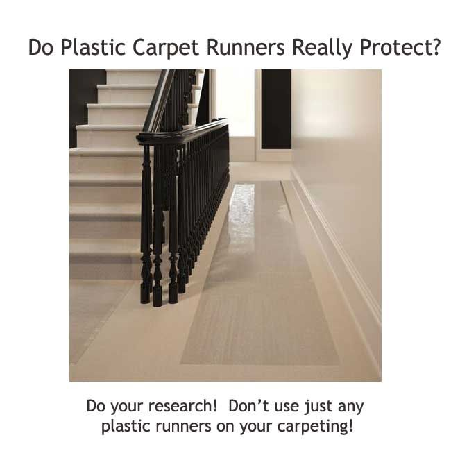 Plastic runners and your carpet . . . may not be good!