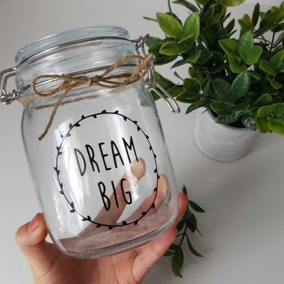 Dream Big Money Jar Check out this item in my Etsy shop https://www.etsy.com/ca/listing/496967036/dream-big-money-jar-vinyl-decal-glass