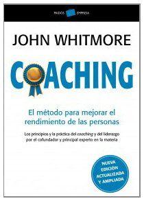 Coaching: El método para mejorar el rendimiento de las personas Empresa: Amazon.es: John Whitmore, Montserrat Asensio Fernández: Libros