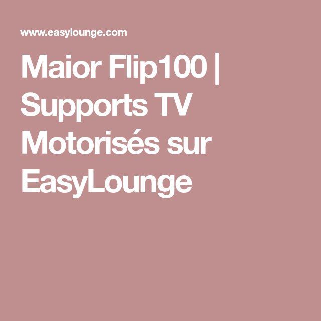 Maior Flip100 | Supports TV Motorisés sur EasyLounge