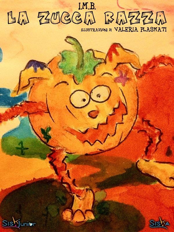 La Zucca Razza di I.M.B., illustrazioni di Valeria Plasmati