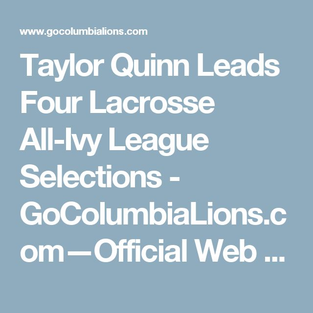 Taylor Quinn Leads Four Lacrosse All-Ivy League Selections - GoColumbiaLions.com—Official Web Site of Columbia University Athletics