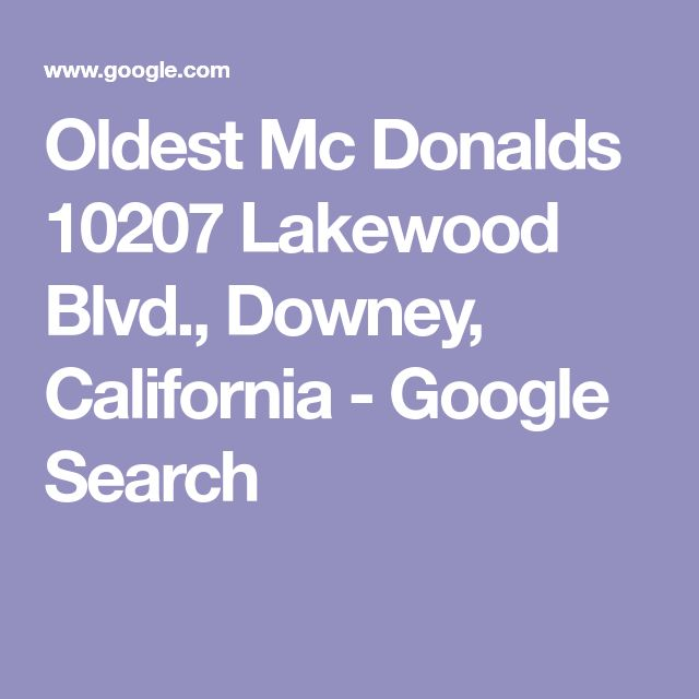 Oldest Mc Donalds  10207 Lakewood Blvd., Downey, California - Google Search