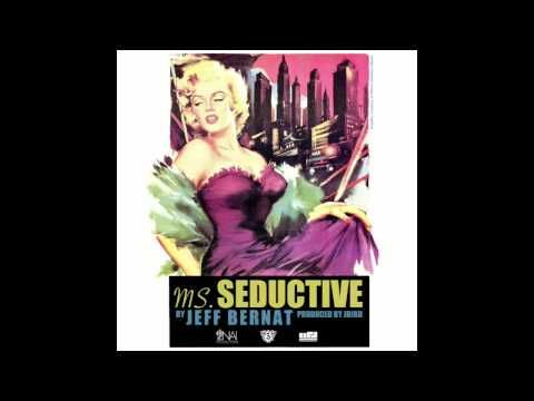 Jeff Bernat - Ms. Seductive