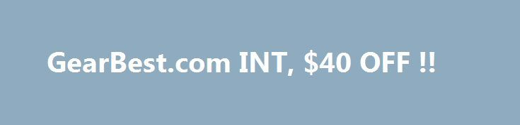 GearBest.com INT, $40 OFF !! http://pafutos.com/coupon/vbnvcltq0dfde8dde59722af2ed61b/  $40 OFF for LEAGOO KIICAA MIX 4G Phablet !! discount time till Sept. 3, 2017 от GearBest.com INT                     Промокод: GBLGMIX                     Условия: Promocode  required.                     Срок действия: от 31.08.2017 12:21 до 04.09.2017 23:59