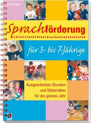 Sprachförderung für 3- bis 7-Jährige - Ausgearbeitete Stunden und Materialien für ein ganzes Jahr ++ Mit diesen 46 fertig ausgearbeiteten Fördereinheiten für deutsch- und anderssprachige Kinder wird #Sprachunterricht zum #Lernabenteuer. Mit #Liedern, Reimen, Geschichten, Sprachspielen und zahlreichen #Bildkarten fördern Sie kindgerecht die Sprachentwicklung in allen Bereichen. Mit Differenzierungsangeboten. #Sprachförderung #Kita
