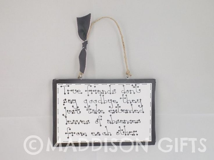 Friend Quote Plaque : Best friends leaving quotes on