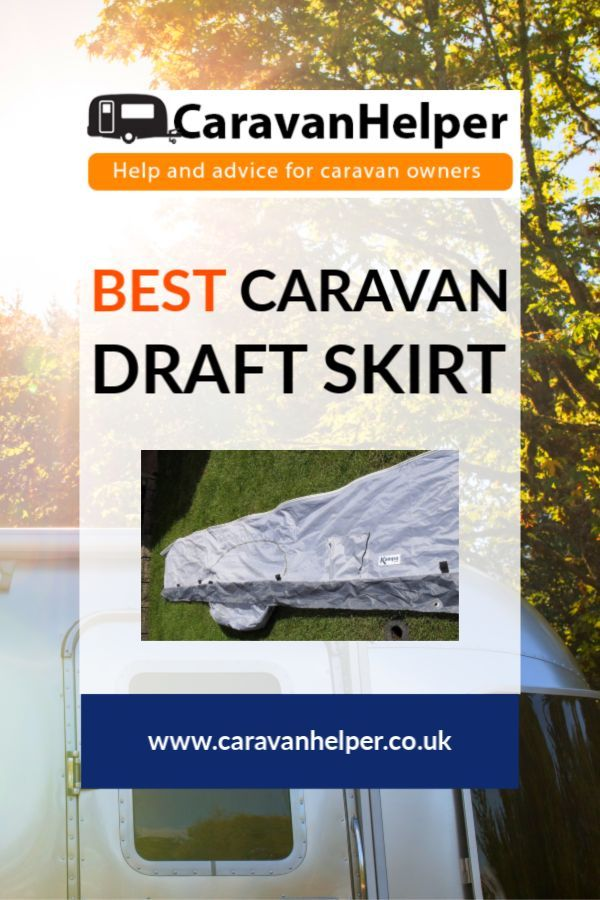 Though You May Not See So Many Of Them On Caravans Currently In Recent Months Caravan Draft Skirts Have Become A Popular Best Caravan Caravan Storage Caravan
