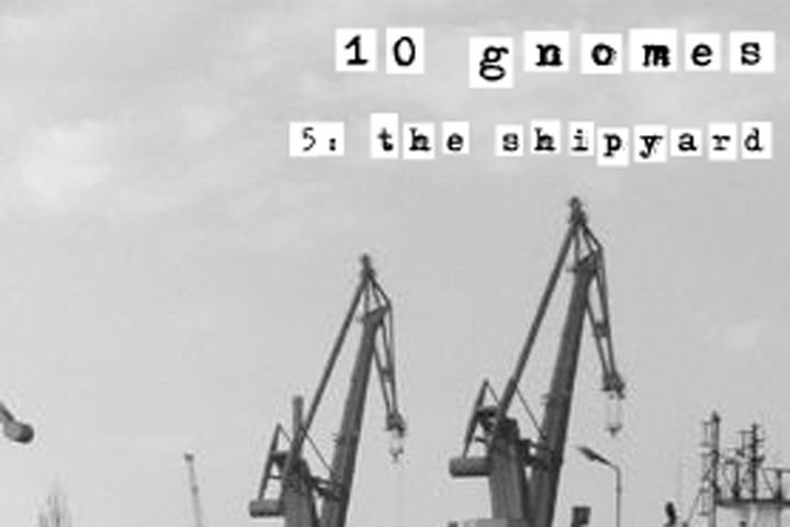10 Gnomes - 5: The Shipyard Game. Can you find all the gnomes? They are really well hidden!