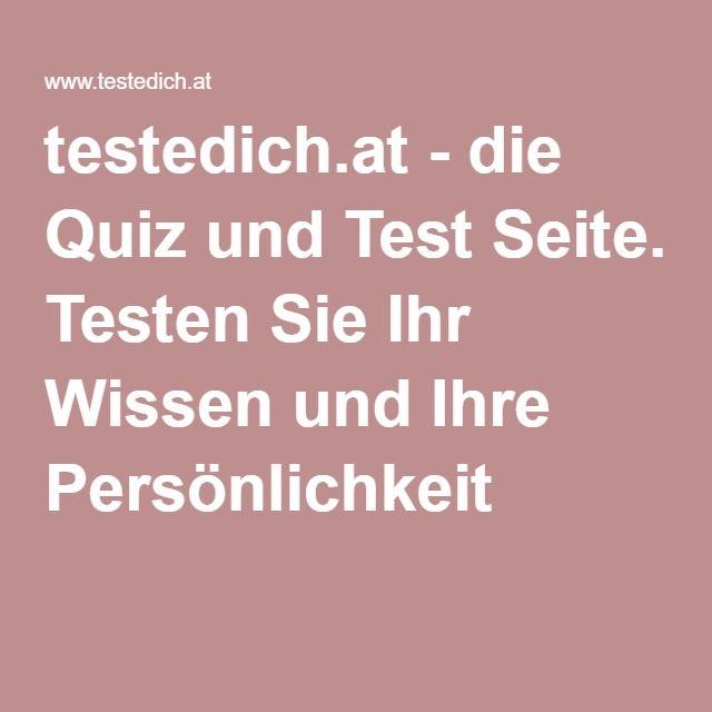 testedich.at - die Quiz und Test Seite. Testen Sie Ihr Wissen und Ihre Persönlichkeit