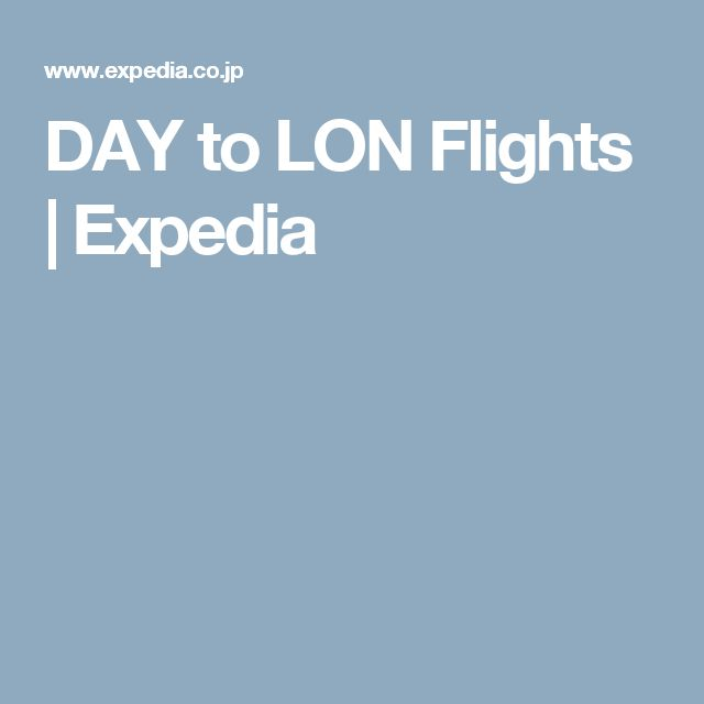 DAY to LON Flights | Expedia