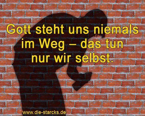 Gott steht uns niemals im Weg - das tun nur wir selbst.  www.die-starcks.de