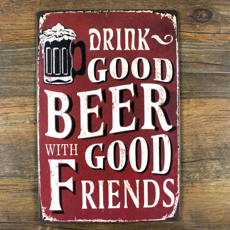 Drink with Good Friends Metal Sign
