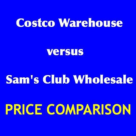 Costco Versus Sam S Club Price Comparison