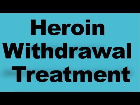 Heroin Withdrawal Treatment