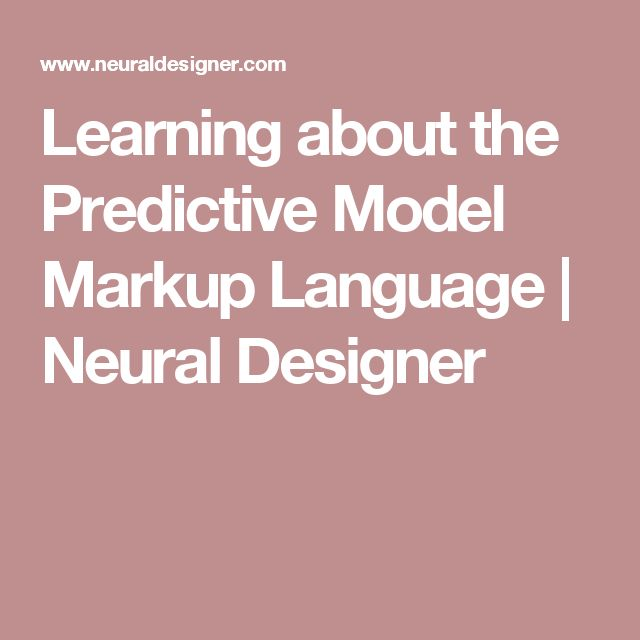 Learning about the Predictive Model Markup Language | Neural Designer