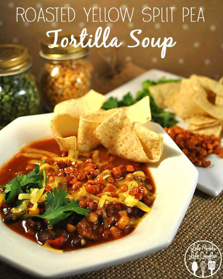 Roasted Yellow Split Pea Tortilla Soup - This split pea soup combines ...