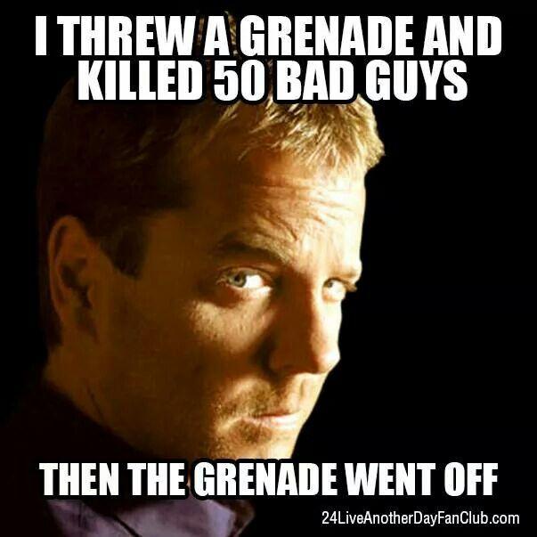 Jack Bauer- haha I love these memes