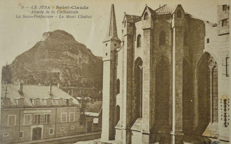 Le Jura - Saint-Claude - Abside de la Cathédrale - La Sous-Préfecture - Le Mont Chabot