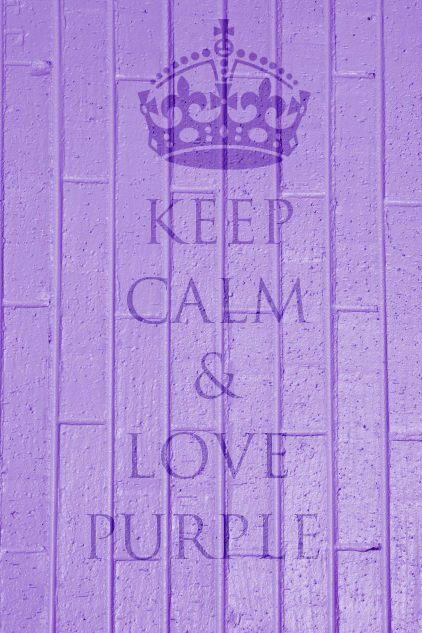 Keep Calm and Love Purple.. ♥