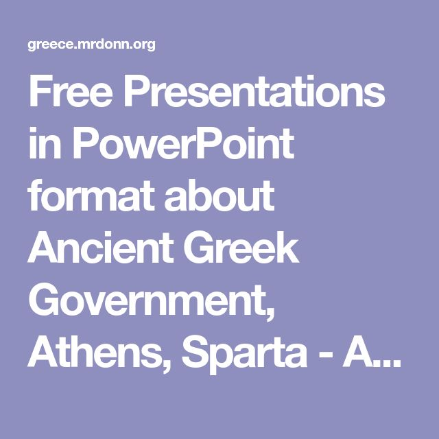 Free Presentations in PowerPoint format about Ancient Greek Government, Athens, Sparta - Ancient Greece for Kids