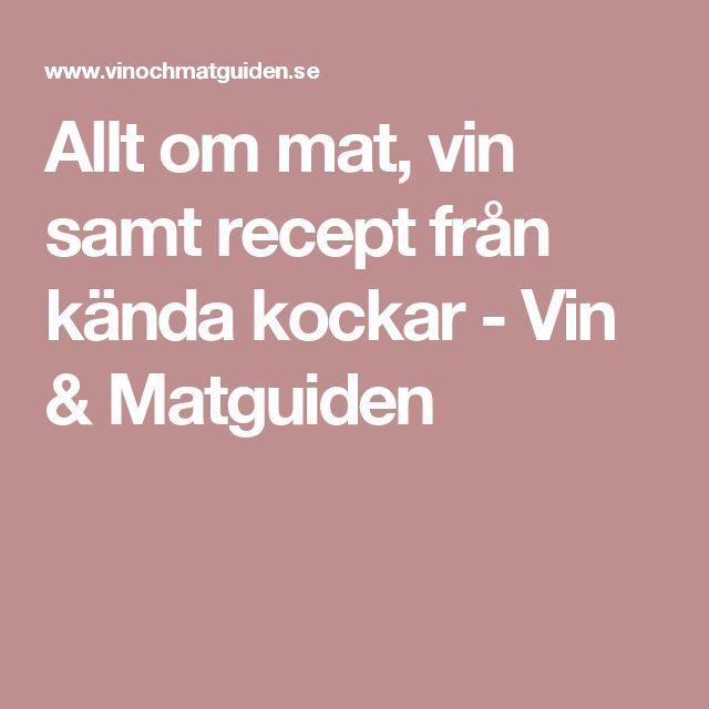 Allt om mat, vin samt recept från kända kockar - Vin & Matguiden