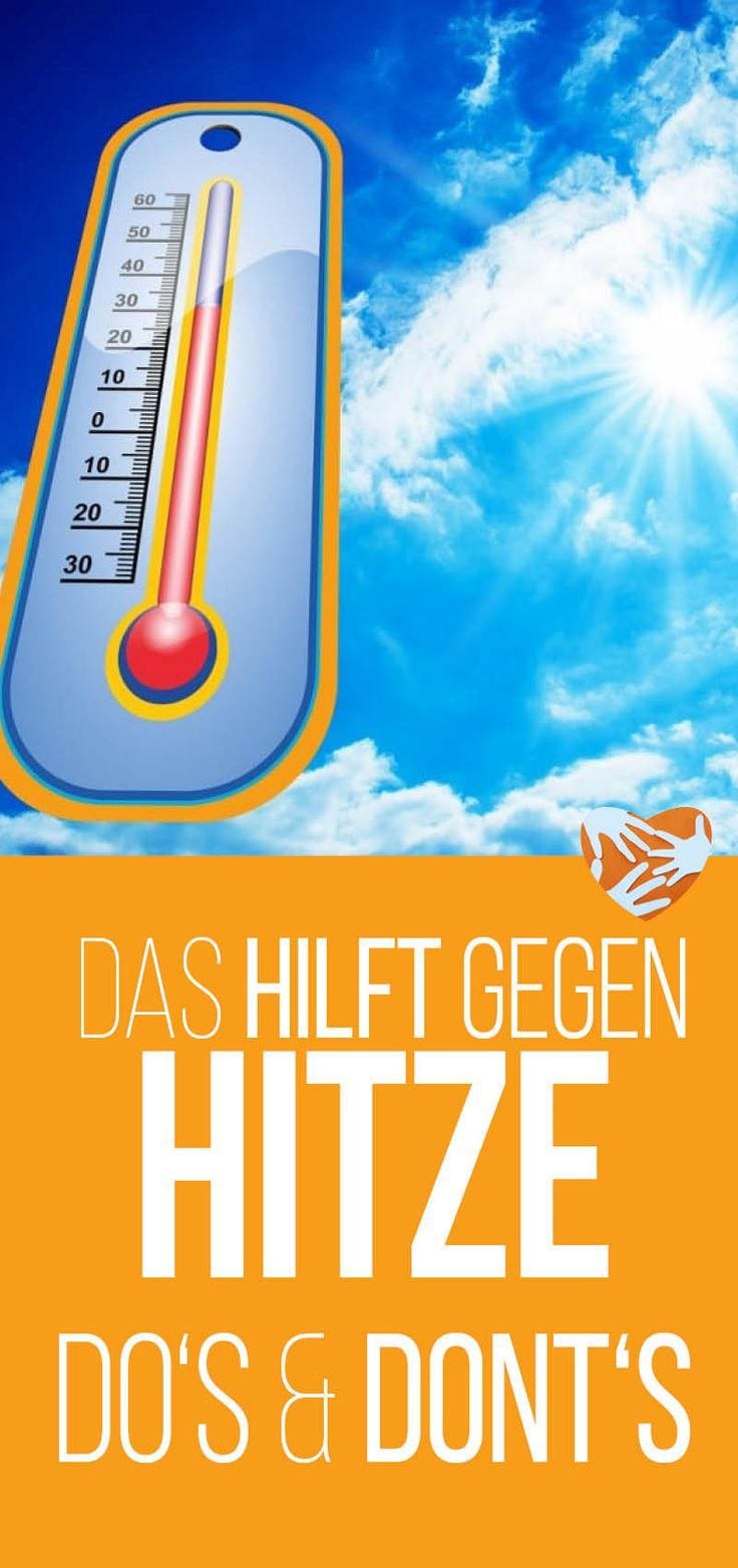 Das hilft gegen Hitze: Do's and Dont's, um die Hitzewelle erträglich zu machen