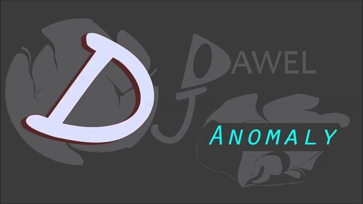 Dj Dawel - Anomaly