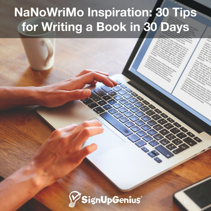 NanoWrimo Inspiration: 30 Tips for Writing a Book in 30 Days. Get ideas for participating (and succeeding) in National Novel Writing Month in November.