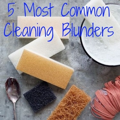 5 Most Common Cleaning Blunders You Don't Want to Commit!