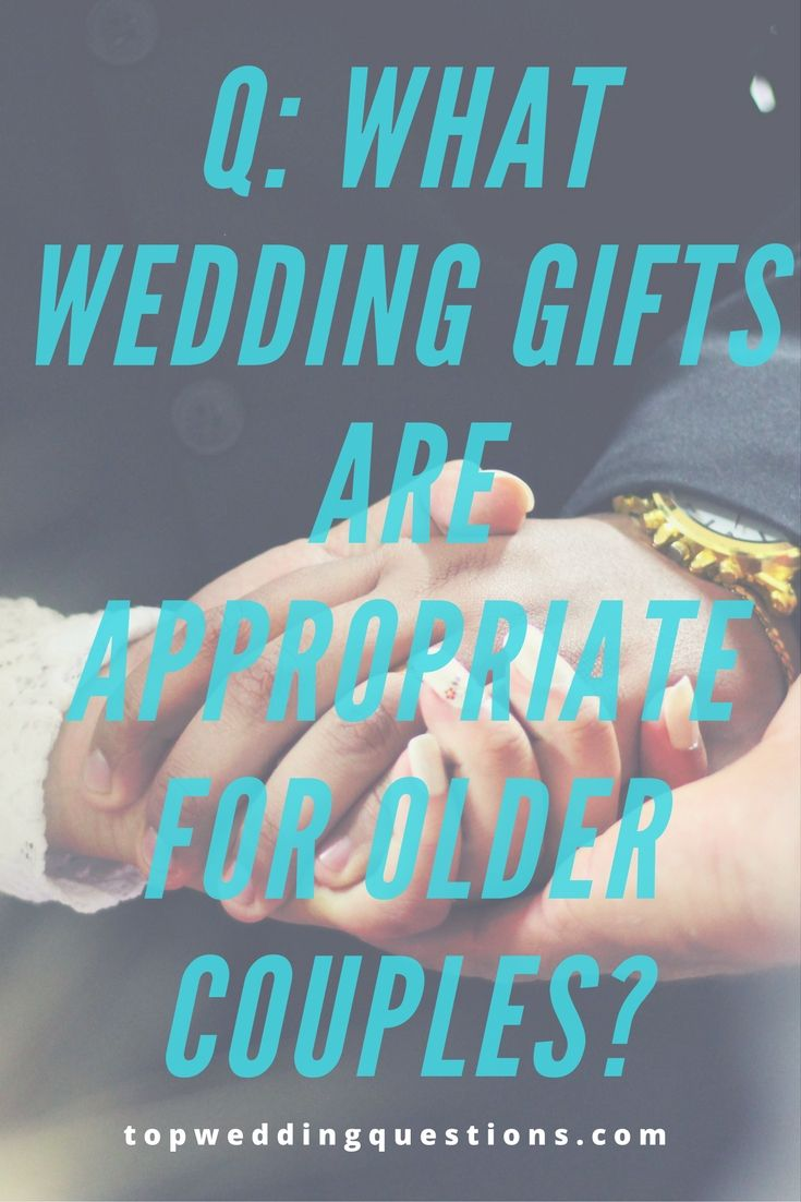 What Wedding Gifts Are Appropriate For Older Couples Weddings