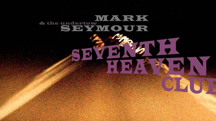 Mark Seymour and The Undertow, Seventh Heaven Club intro video #MSCT