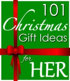 101 Christmas Gift Ideas for Her ~     There's sure to be something your wife will love. These are great ideas for any gift for your wife, girlfriend, daughter, mom or friend.