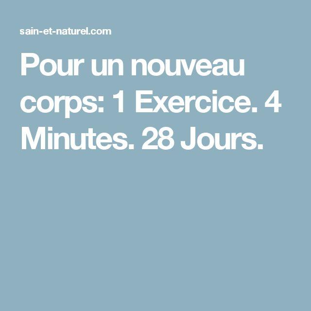 Pour un nouveau corps: 1 Exercice. 4 Minutes. 28 Jours.