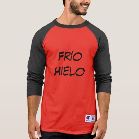 frío hielo  - ice cold in Spanish T-Shirt - click to get yours right now!